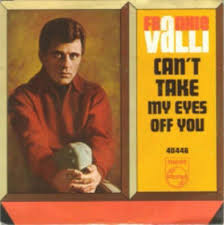 Can't Take My Eyes Off You – Frankie Valli