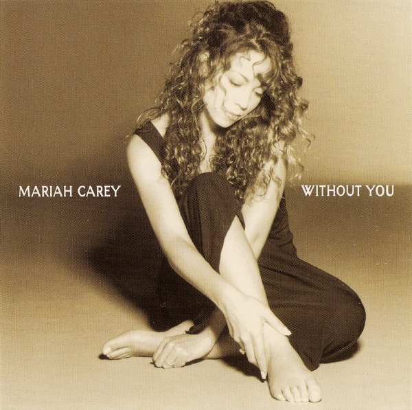 Without you – Mariah Carey
