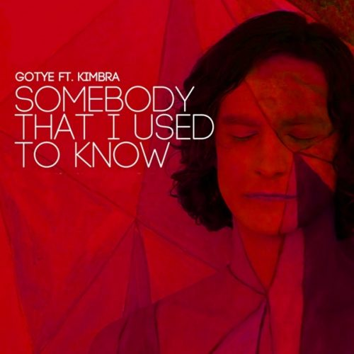 Somebody That I Used To Know –  Gotye (Feat. Kimbra)