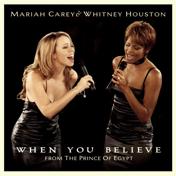 When You Believe – Whitney Houston ft Mariah Carey