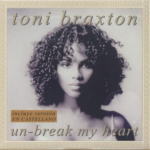 Unbreak My Heart – Toni Braxton