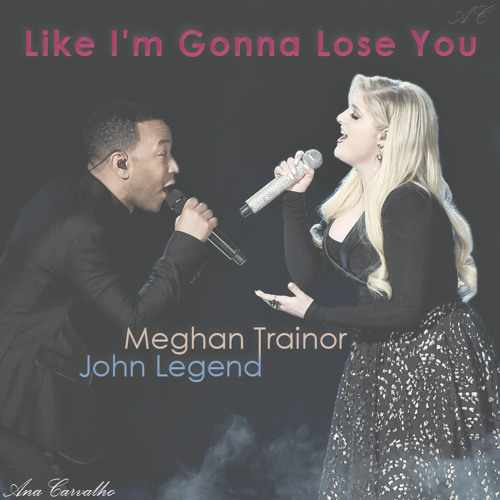 Meghan Trainor – Like I'm Gonna Lose You ft. John Legend
